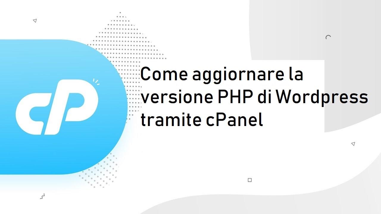 Come aggiornare la versione PHP di WordPress tramite cPanel